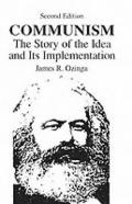 Communism The Story of the Idea and Its Implementation