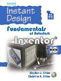 Instant Design Fundamentals Of Autodesk Inventor 10