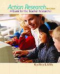 Action Research A Guide for the Teacher Researcher