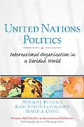 United Nations Politics International Organization in a Divided World