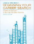Beginning Your Career Search A Hands-On Approach To Building Your Career Portfolio