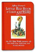 Little Red Book of Sales Answers: 99.5 Real World Answers That Make Sense, Make Sales, and M...