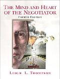 Mind and Heart of the Negotiator