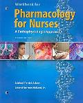 Pharmacology for Nurses Workbook: A Pathophysiological Approach