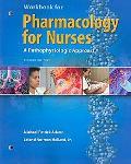 Pharmacology for Nurses Workbook: A Pathophysiological Approach
