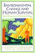 Environmental Change and Human Survival Some Dimensions of Human Ecology