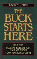 The Buck Starts Here: How the Federal Reserve Can Make or Break Your Financial Future - Davi...