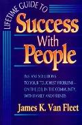 Lifetime Guide to Success with People: Instant Solutions for Every Situation - James K. Van ...