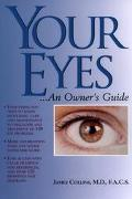 Your Eyes: An Owner's Guide - James F. Collins - Paperback