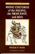 Music Cultures of the Pacific, the Near East, and Asia