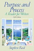 Purpose and Process A Reader for Writers