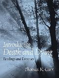 Introducing Death And Dying Readings And Exercises