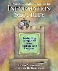 Principles and Practice of Information Security Protecting Computers from Hackers and Lawyers