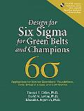 Design for Six Sigma for Green Belts And Champions Applications for Service Operations--Foundations, Tools, DMADV, Cases, And Certification