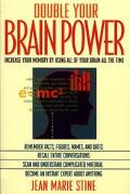 Double Your Brain Power Increase Your Memory by Using All of Your Brain All the Time