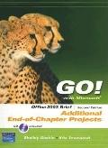 Go! with Microsoft Office 2003 Brief  Additional End-Of-Chapter Projects