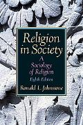 Religion in Society A Sociology of Religion