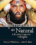 Natural and the Supernatural A Biocultural Approach to the Study of Religion