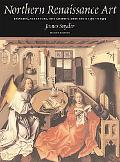 Northern Renaissance Art Painting, Sculpture, The Graphic Arts From 1350 To 1575