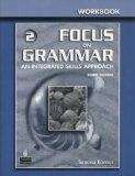 Focus on Grammar 2 Workbook: An Integrated Skills Approach, 3rd Edition