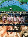 Cultural Anthropology Adaptations, Structures, And Meanings