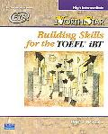 Northstar:Building Skills for the TOEFL iBT High Intermediate
