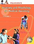 Pearson's Anatomy and Physiology for Medical Assisting