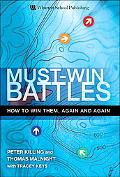Must-Win Battles How to Win Them, Again And Again