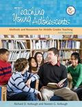 Teaching Young Adolescents Methods and Resources for Middle Grades Teaching
