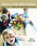 Inclusion in Early Childhood Settings: Children with Special Needs in Canada, Second Edition...