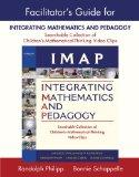 Facilitator's Guide for IMAP Integrating Mathematics and Pedagogy: Searchable Collection of ...