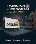 Learning to Program with Alice (w/ CD ROM) (3rd Edition)
