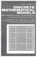 Discrete Mathematical Models, With Applications to Social, Biological, and Environmental Pro...