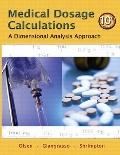 Medical Dosage Calculations: A Dimensional Analysis Approach (10th Edition)