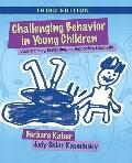 Challenging Behavior in Young Children : Understanding, Preventing and Responding Effectively
