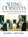 Seeing Ourselves Classic, Contemporary, And Cross-Cultural Readings in Sociology