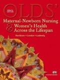 Olds' Maternal-Newborn Nursing & Women's Health Across the Lifespan (8th Edition)