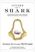 Invest Like a Shark How a Deaf Guy With No Job and Limited Capital Made a Fortune Investing ...