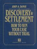 Discovery & Settlement How to Win Your Case Without Trial