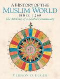History of the Muslim World Since 1405