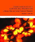 Orientation to the Counseling Profession: Advocacy, Ethics, and Essential