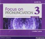 Focus on Pronunciation 3 Audio CDs