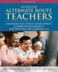 Guide for Alternate Route Teachers : Strategies for Literacy Development, Classroom Manageme...