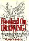 Hooked on Drawing! Illustrated Lessons & Exercises for Grades 4 and Up