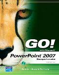Go! with Microsoft PowerPoint 2007