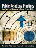 Public Relations Practices Managerial Case Studies and Problems