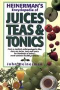 Heinerman's Encyclopedia of Juices Teas & Tonics