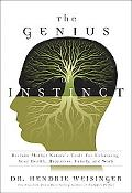 The Genius of Instinct: Reclaim Mother Nature's Tools for Enhancing Your Health, Happiness, ...