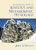 Introduction to Igneous and Metamorphic Petrology