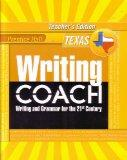 Prentice Hall Writing Coach: Writing and Grammar for the 21st Century [Texas Teacher's Editi...